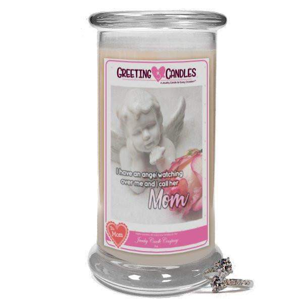 I have an angel watching over me, and I call her Mom - Jewelry Greeting Candle-First my Mother, forever my friend. - Jewelry Greeting Candle-The Official Website of Jewelry Candles - Find Jewelry In Candles!