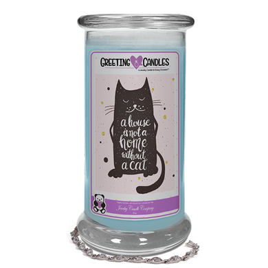 A House Is Not A Home Without A Cat | Jewelry Greeting Candle-