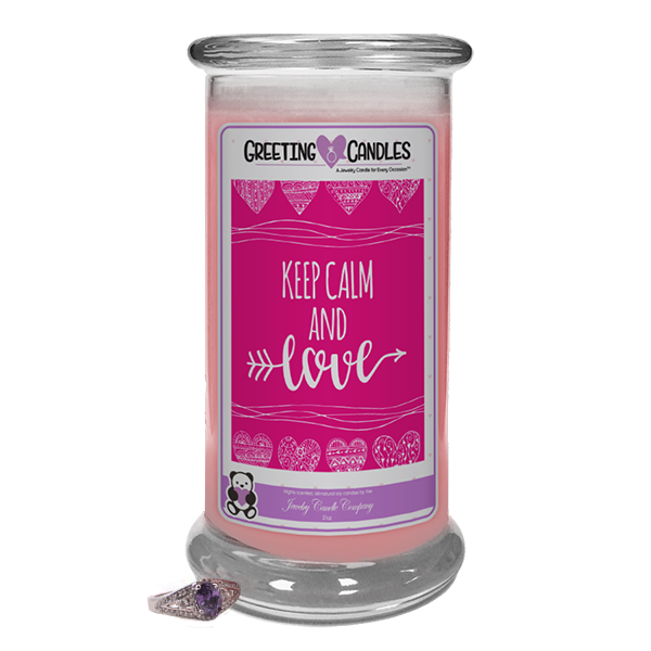 "Keep Calm & Love | Jewelry Greeting Candle-""All that I am or hope to be, I owe to my Mother."" - Abraham Lincoln Jewelry Greeting Candle-The Official Website of Jewelry Candles - Find Jewelry In Candles!"