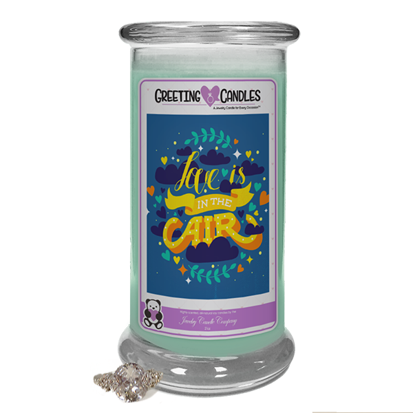 "Love is in the Air | Jewelry Greeting Candle-""All that I am or hope to be, I owe to my Mother."" - Abraham Lincoln Jewelry Greeting Candle-The Official Website of Jewelry Candles - Find Jewelry In Candles!"