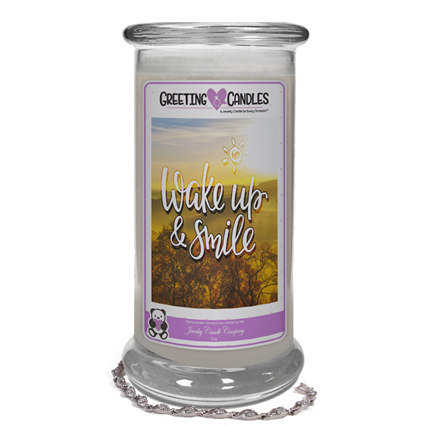 "Wake up & Smile | Jewelry Greeting Candle-""All that I am or hope to be, I owe to my Mother."" - Abraham Lincoln Jewelry Greeting Candle-The Official Website of Jewelry Candles - Find Jewelry In Candles!"