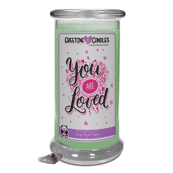 "You Are Loved | Jewelry Greeting Candle-""All that I am or hope to be, I owe to my Mother."" - Abraham Lincoln Jewelry Greeting Candle-The Official Website of Jewelry Candles - Find Jewelry In Candles!"