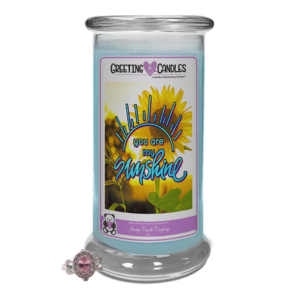 "You are my Sunshine | Jewelry Greeting Candle-""All that I am or hope to be, I owe to my Mother."" - Abraham Lincoln Jewelry Greeting Candle-The Official Website of Jewelry Candles - Find Jewelry In Candles!"
