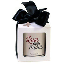 Love You Way More | Quote Candles®-The Official Website of Jewelry Candles - Find Jewelry In Candles!