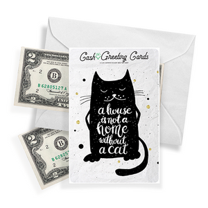 A House Is Not A Home Without A Cat | Cash Greeting Cards®-Cash Greeting Cards-The Official Website of Jewelry Candles - Find Jewelry In Candles!