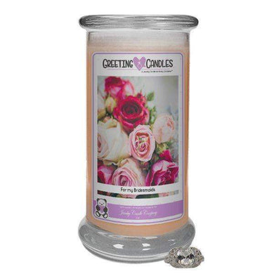 For My Bridesmaids | Jewelry Greeting Candles-For My Bridesmaids Jewelry Greeting Candle-The Official Website of Jewelry Candles - Find Jewelry In Candles!