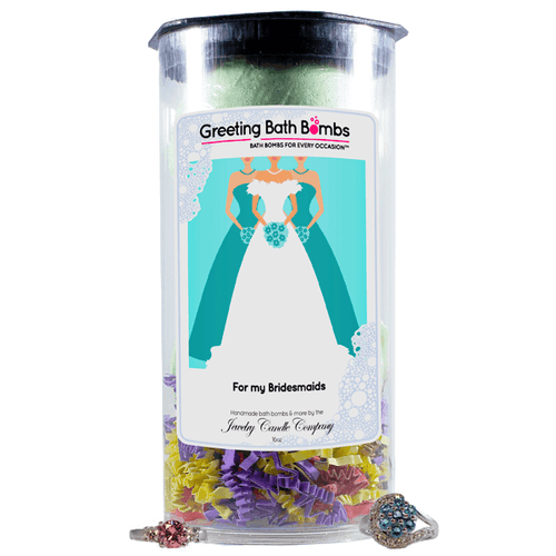 For My Bridesmaids | Greeting Bath Bombs®-Jewelry Bath Bombs-The Official Website of Jewelry Candles - Find Jewelry In Candles!