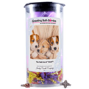 "You had me at ""Woof""! 