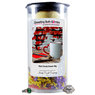 Start Small, Dream Big | Greeting Bath Bombs®-Jewelry Bath Bombs-The Official Website of Jewelry Candles - Find Jewelry In Candles!