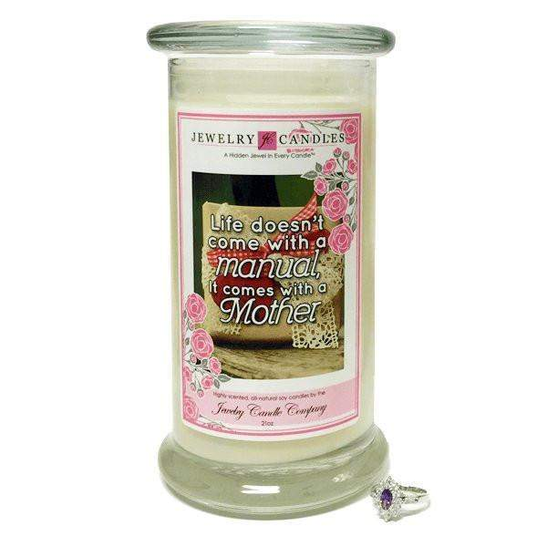 Life Doesn'T Come With A Manual, It Comes With A Mother | Jewelry Greeting Candles-Life Doesn't Come With A Manual, It Comes With A Mother Jewelry Greeting Candle-The Official Website of Jewelry Candles - Find Jewelry In Candles!