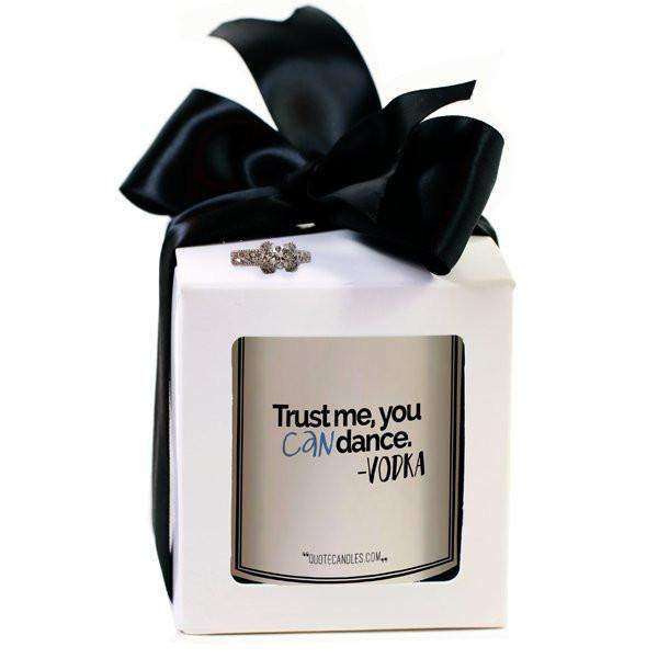 Trust me, you can dance. - Vodka Quote Candles-The Official Website of Jewelry Candles - Find Jewelry In Candles!