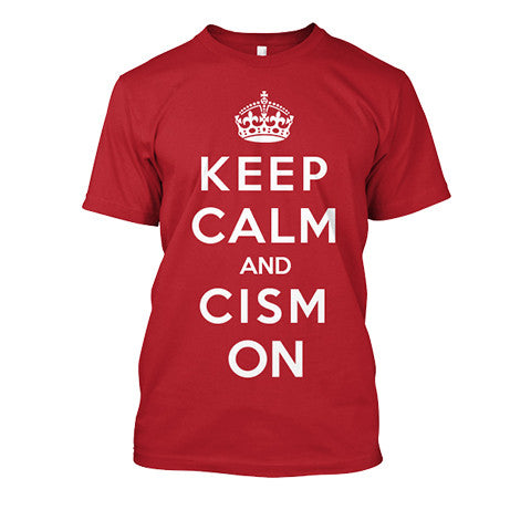 "Red tee shirt shows great fit and soft feel and features a white design, a crown above the words ""keep calm and CISM on"""