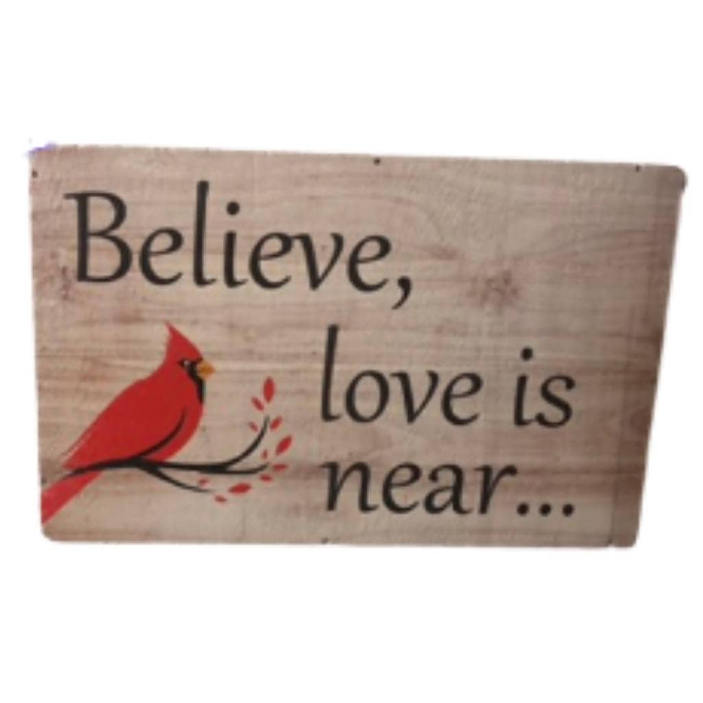 Believe Love is Near Sign