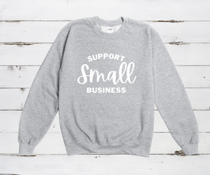 Support Small Business | Unisex Crew Sweater