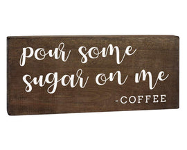 Pour Some Sugar On Me  - Coffee Bar Sign