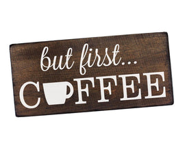 But First Coffee - Kitchen Sign