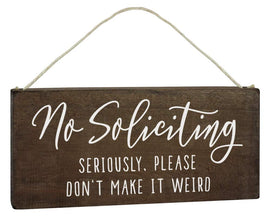 No Soliciting Sign- Seriously, Please Don't Make It Weird