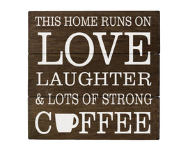 This Home Runs on Love Laughter & Lots of Coffee