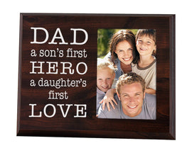 Dad a son's first hero a daughters first love -picture frame dad gift