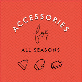 Accessories for all seasons