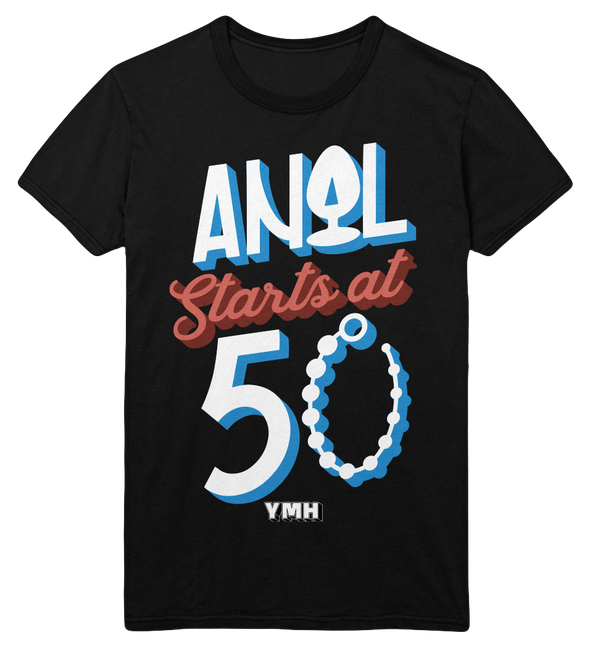 Anal Starts At 50 T-Shirt
