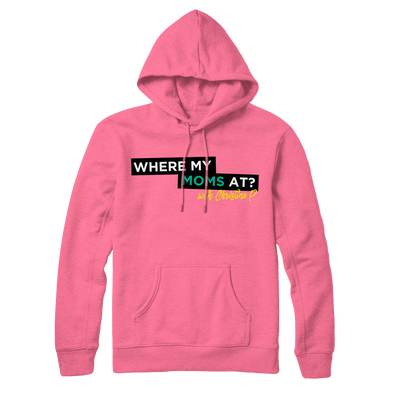 Where My Moms At? Logo Pink Hoodie