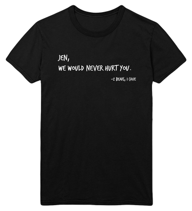 We Would Never Hurt You T-Shirt