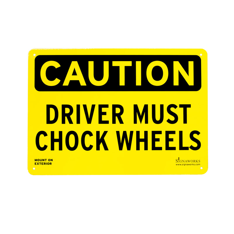 "14""x10"" ""Driver Must Chock Wheels"" Laminated Aluminum Exterior Sign"