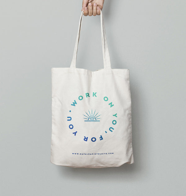 "Tote Bag ""Work on you, for you"""