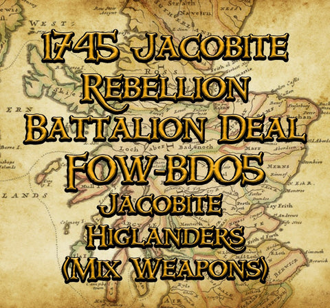 FOW-BD05 Battalion Deal - Jacobite Higlanders (Mix Weapons)