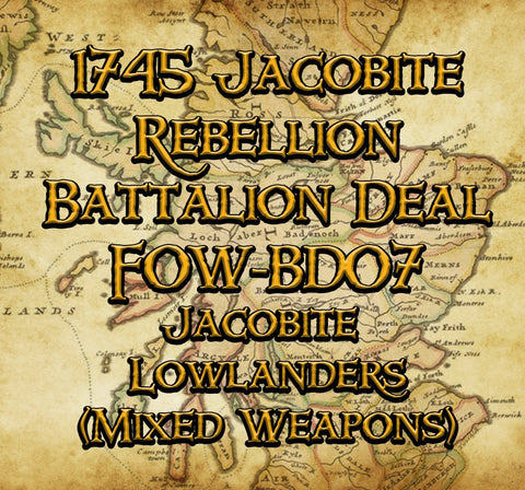 FOW-BD07 Battalion Deal - Jacobite Lowlanders (Mix Weapons)