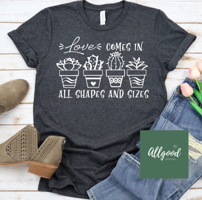 Love Comes in all Shapes and Sizes T-Shirt