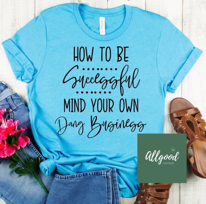 How to be Successful T-Shirt