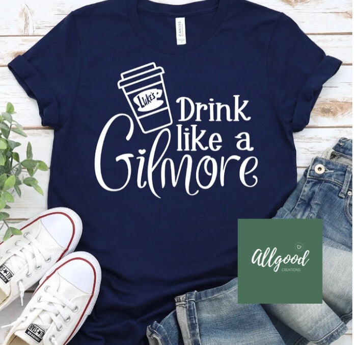 Drink Like a Gilmore T-Shirt