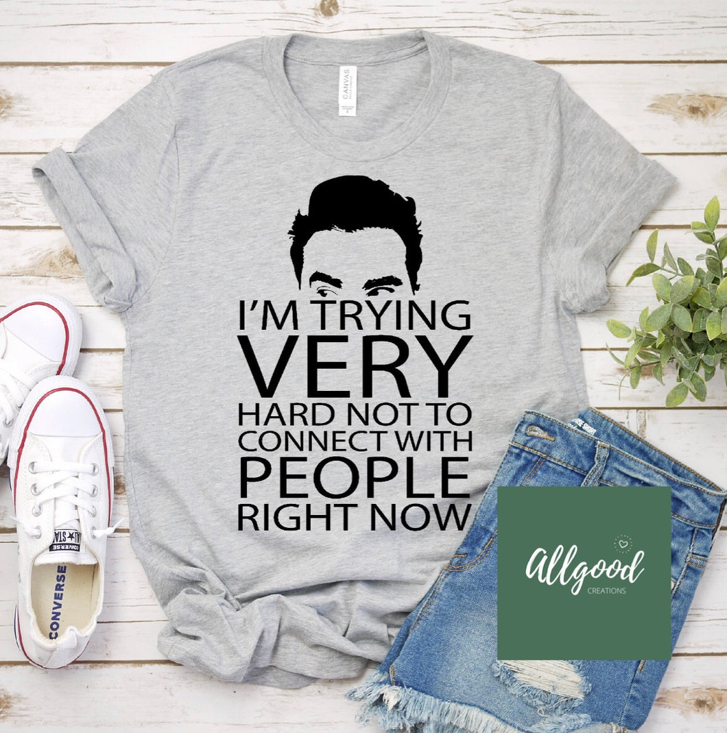 Schitt's Creek I'm Trying T-Shirt