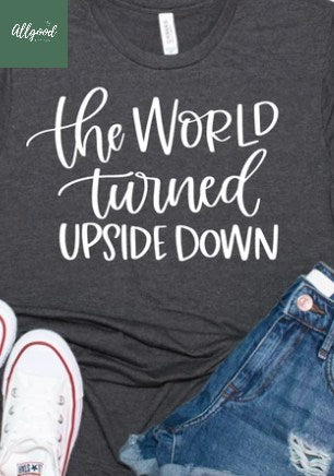 The World Turned Upside Down T-Shirt