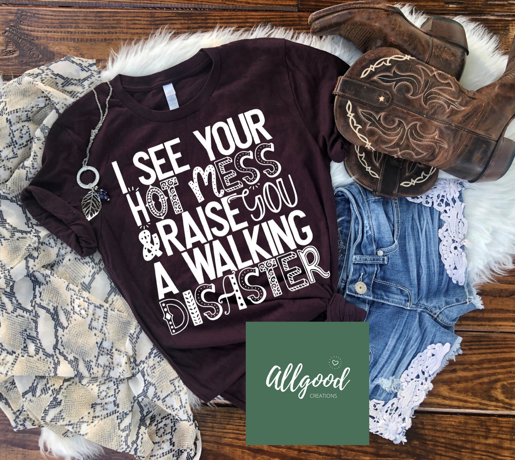 I See Your Hot Mess T-Shirt