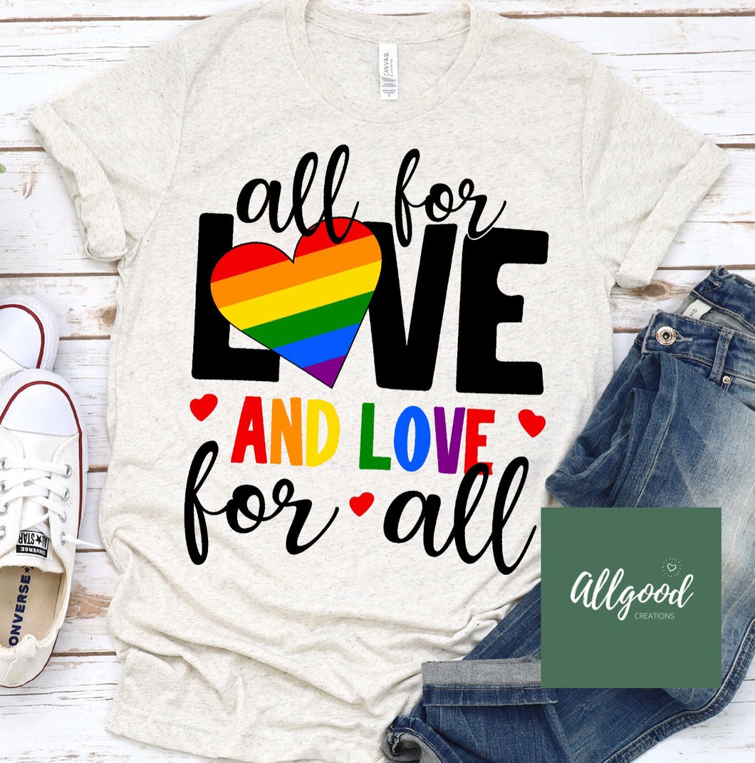 All for Love and Love for All T-Shirt