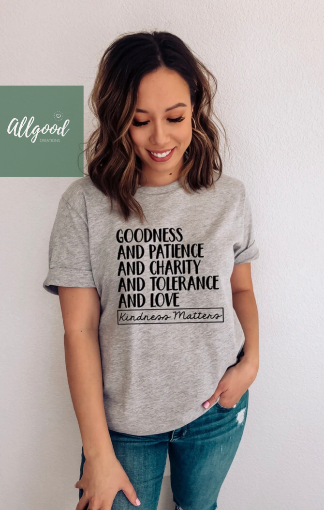 Goodness and Patience T-Shirt