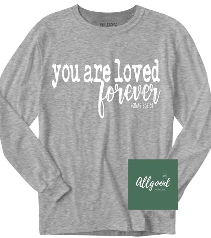 You are Loved Forever T-Shirt