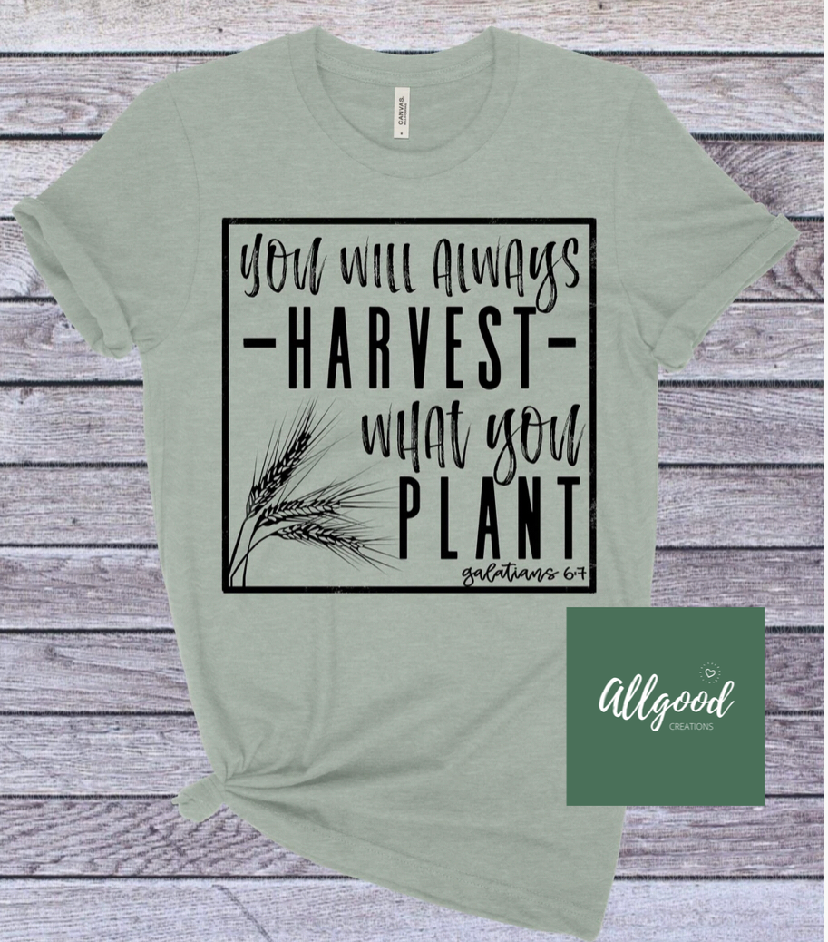 Harvest What You Plant T-Shirt