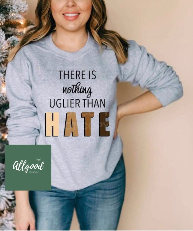 Nothing Uglier than Hate T-Shirt