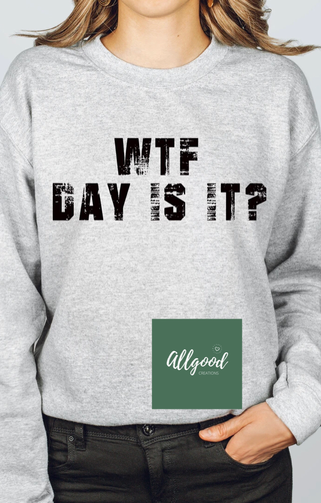 WTF Day Is It? T-Shirt