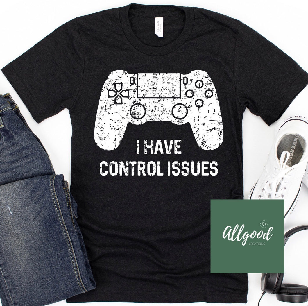 I Have Control Issues T-Shirt