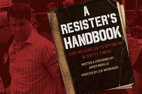 A Resister's Handbook  (for holding onto optimism in shitty times)