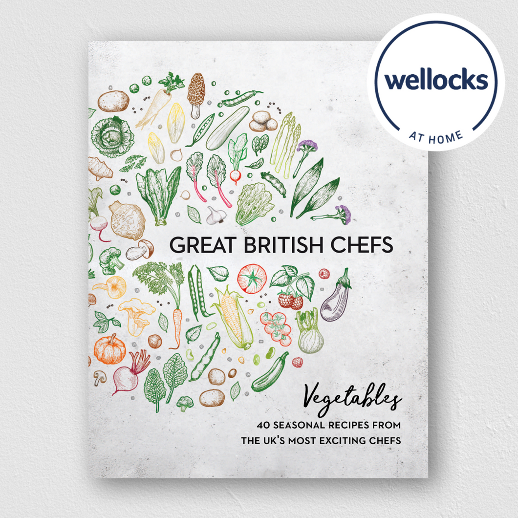 Great British Chefs: Vegetables (with Wellocks At Home voucher)