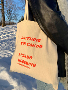 Anything You Can Do I Can Do Bleeding Tote
