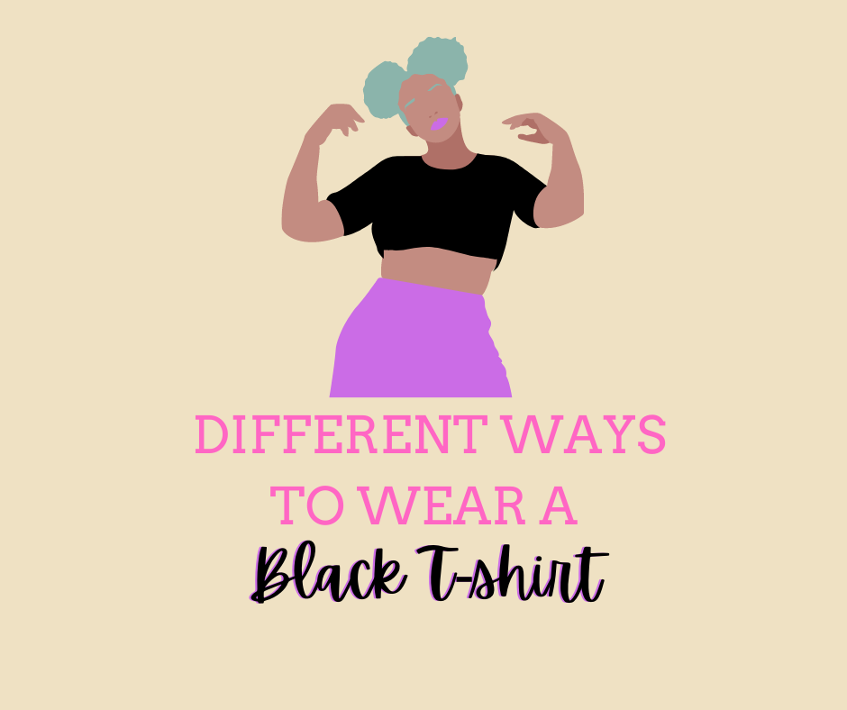 6 different ways to wear or style a black t-shirt!