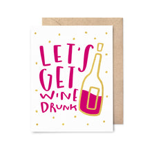 Load image into Gallery viewer, Let's Get Wine Drunk Gold Foil Birthday Card