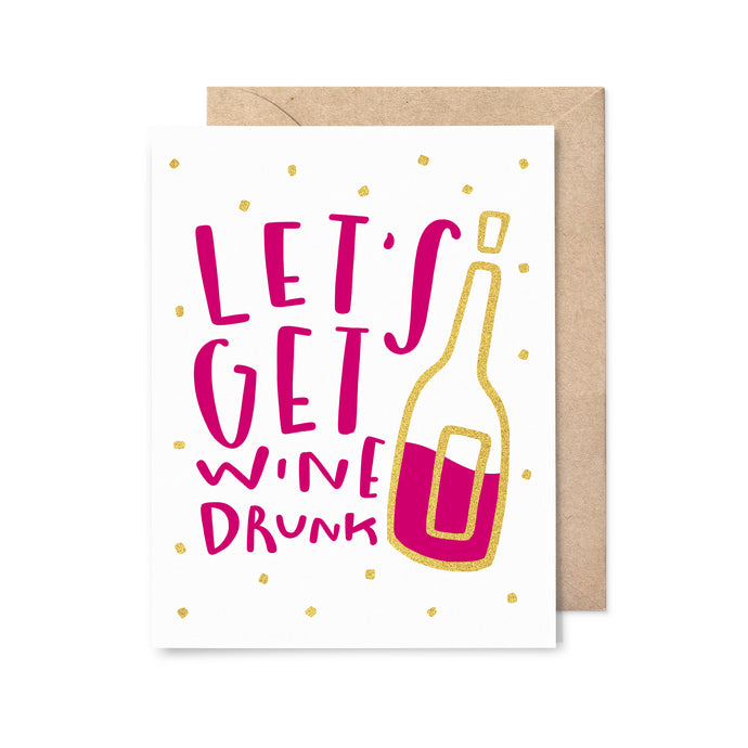 Let's Get Wine Drunk Gold Foil Birthday Card